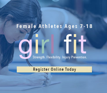 Female athletes ages 7-18. Girlfit. Strenght. Flexibility. Injury prevention. Register online today.