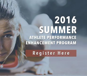 2016 summer athlete performance enhancement program. Register here.